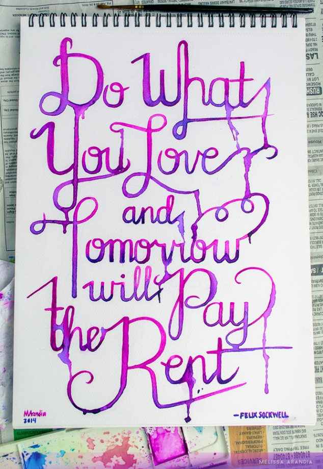 Do What You Love and Tomorrow Will Pay the Rent
